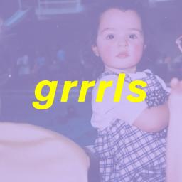 GRRRLS